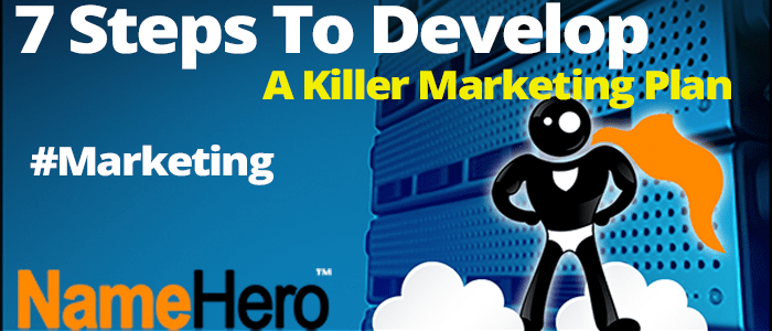 7 Steps To Develop A Killer Marketing Plan
