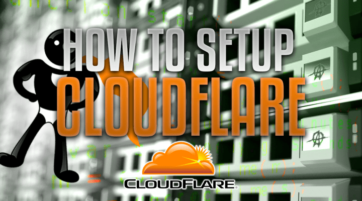 How To Integrate Your Website With Cloudflare (Updated For 2018)