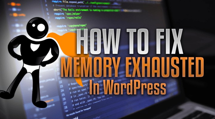 How To Fix Memory Exhausted Errors In WordPress
