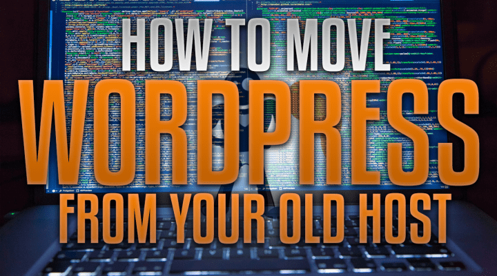 How To Manually Migrate WordPress From Your Old Web Host