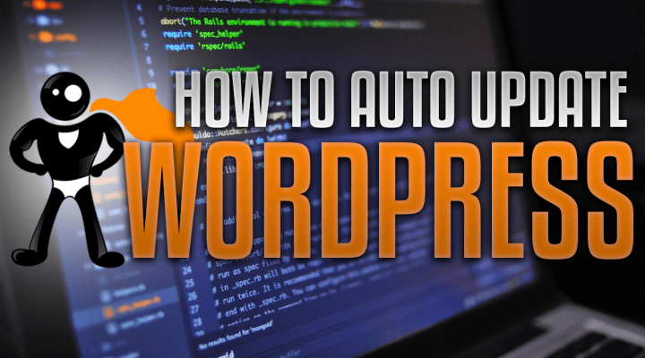 How To Automatically Update WordPress And Your Plugins/Themes