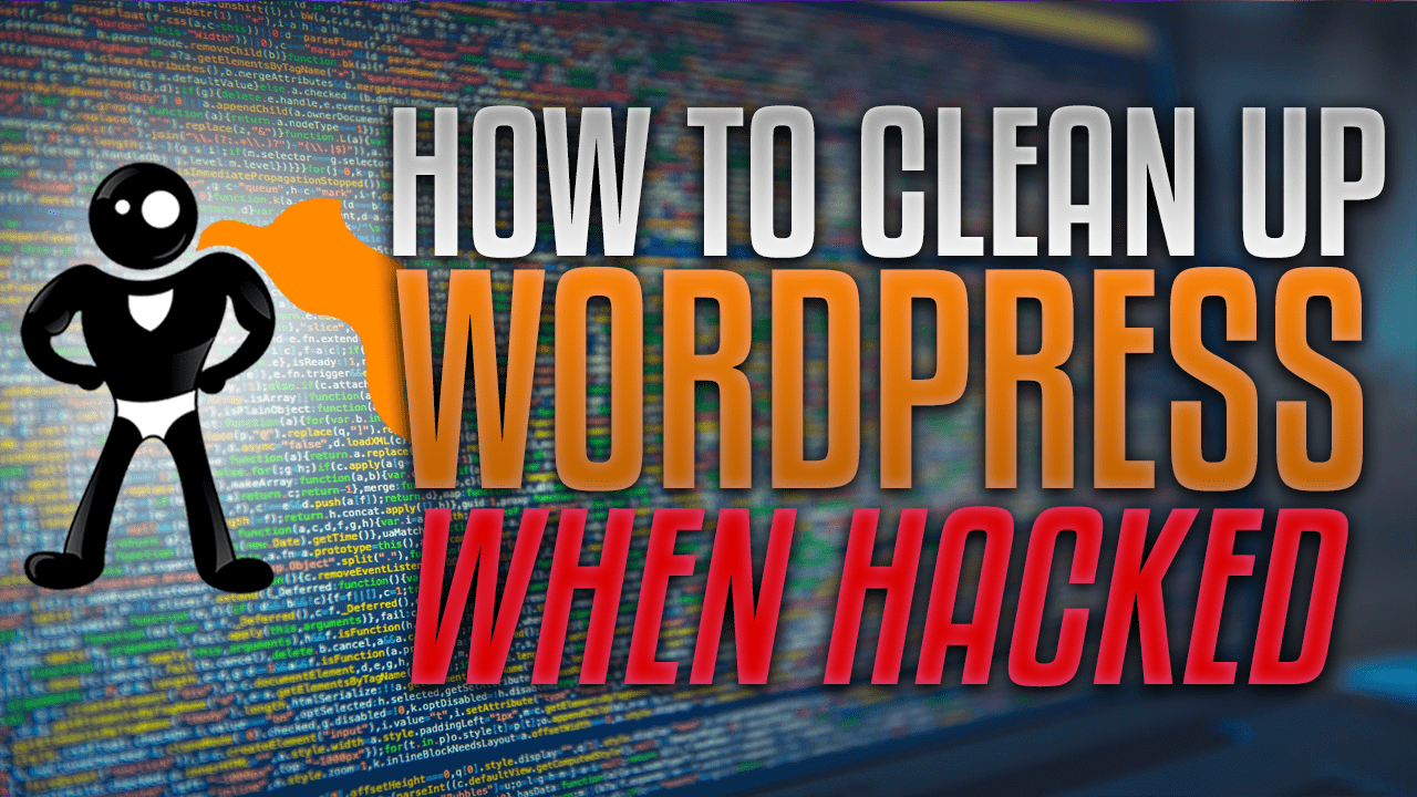 How To Clean Up A WordPress Hack