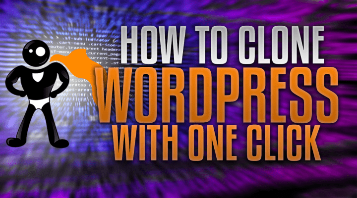 How To Clone Your WordPress Website With 1 Click