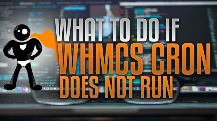 What To Do If The WHMCS Cron Job Isn't Running