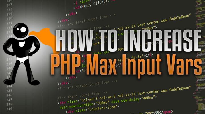 How To Increase Your PHP Max Input Vars