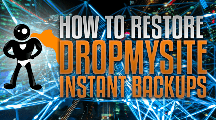 How To Restore DropMySite Offsite Backups