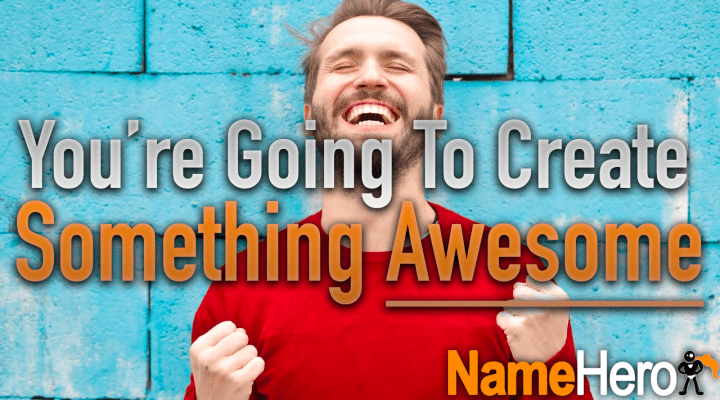 You're Going To Create Something Awesome And We're Here To Help!