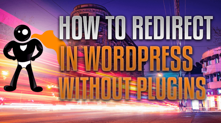 How To Redirect A Page In WordPress Without A Plugin