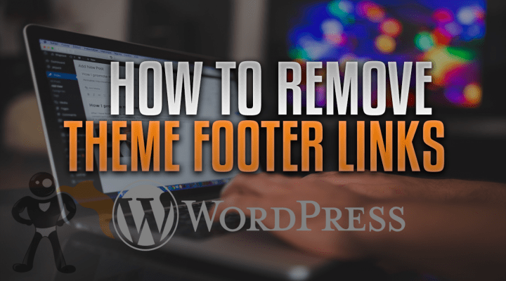 How To Remove Theme Footer Links In WordPress
