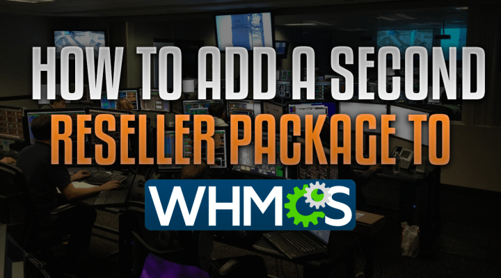 How To Add A Second Reseller Package To Your WHMCS