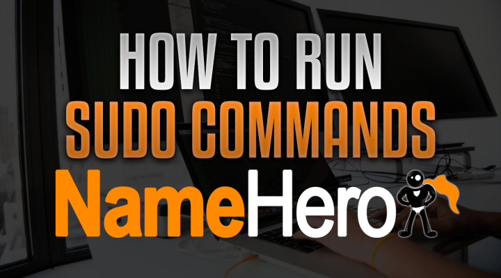 How To Allow A Linux User To Run Sudo Commands With NameHero