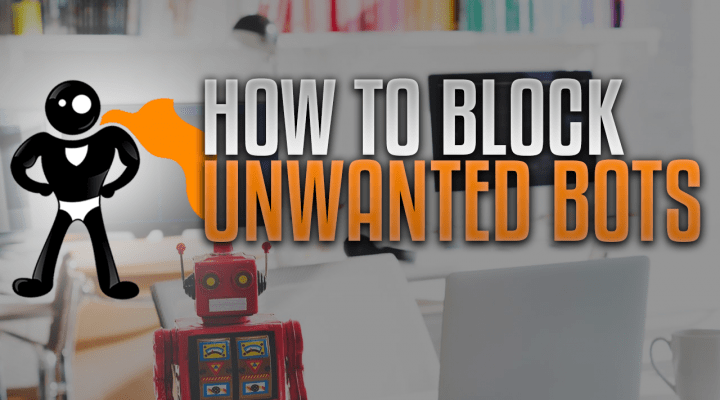 How To Block Unwanted Bots From Your Site