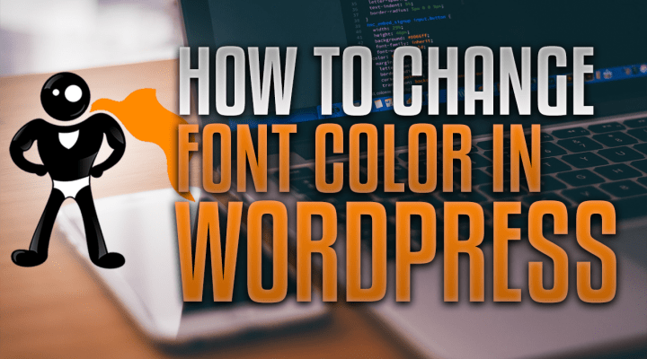 How To Change The Font Color In WordPress