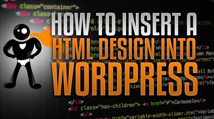How To Insert A HTML Design In WordPress Without Modifications