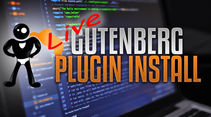 Watch Me Install The Gutenberg Editor Plugin For WordPress (And Watch What It Breaks)