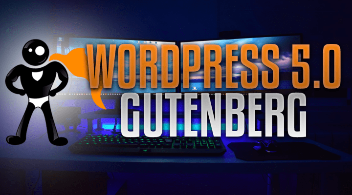 Major WordPress 5.0 Update With Gutenberg Core – Love It Or Hate It?