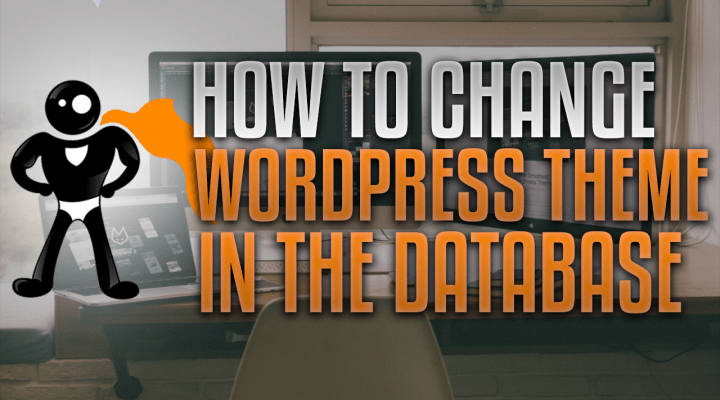 How To Change The WordPress Theme In The Database