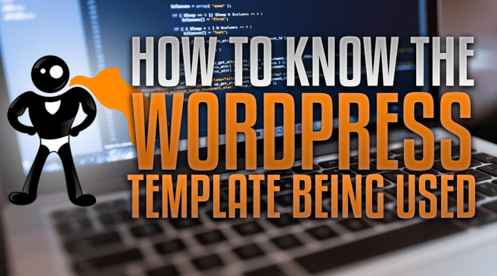 How To Know Which Template Is Used In WordPress