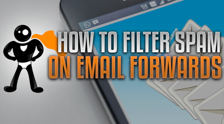 Why You Shouldn't Forward Your Email To Gmail Without Spam Filters & How To Add Your Email To Gmail