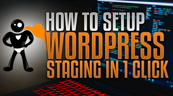 How To Setup A WordPress Staging Environment With 1 Click