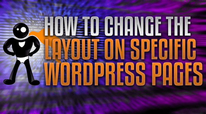 How To Change The Layout For Specific Pages On WordPress