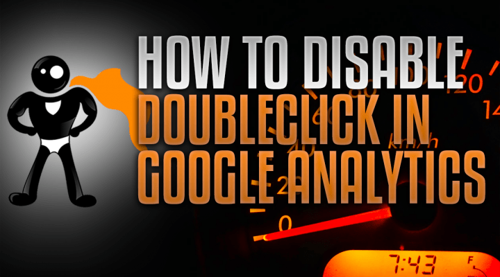How To Disable DoubleClick In Google Analytics