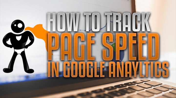 How to Track Page Speed Google Analytics