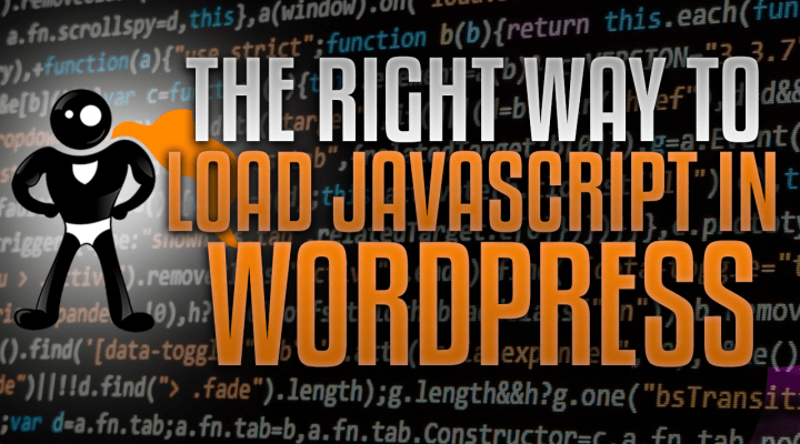The Right Way To Load Javascript Into WordPress