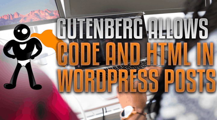 Gutenberg Allows You To Replace Code Insertion Plugins