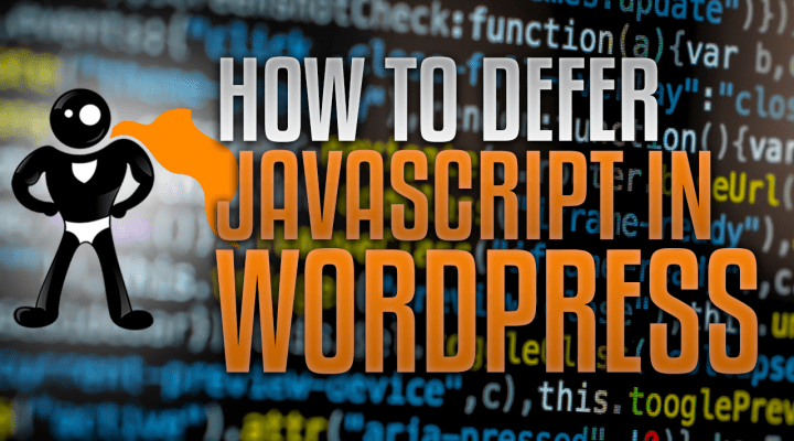 How To Defer Javascript Properly In WordPress