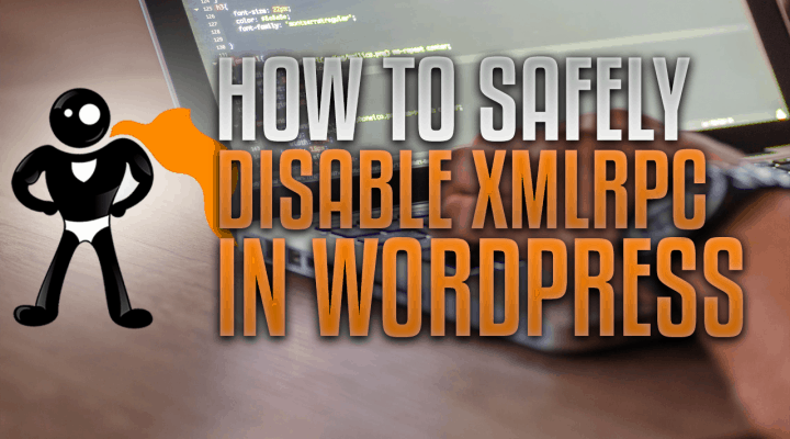 How To Safely Disable XMLRPC In WordPress (While Keeping Jetpack)