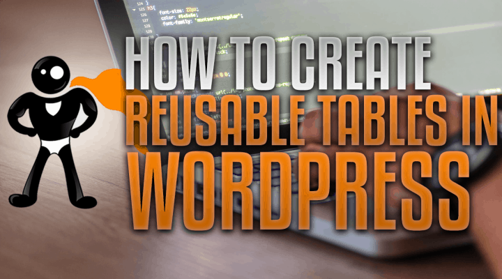 How To Create Reusable Table Formats In WordPress