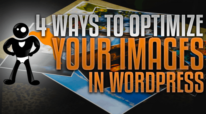 4 Ways to Optimize Your Images in WordPress – Best Practices