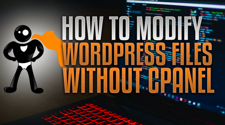 How To Modify WordPress Files Without cPanel Access