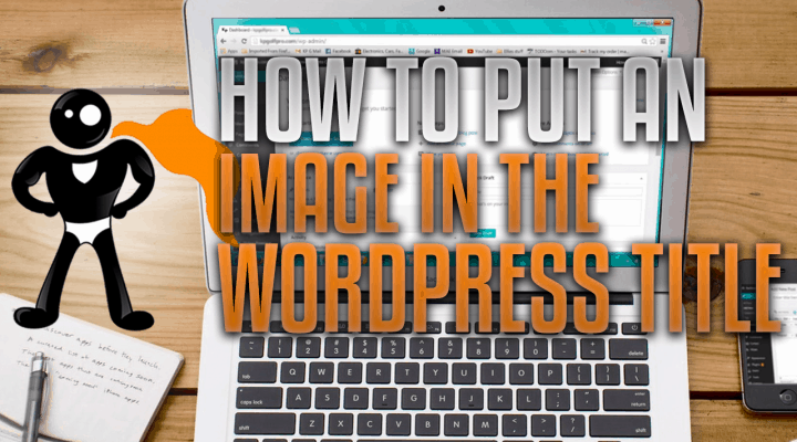 How To Put Image In WordPress Title