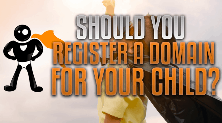 How To Register A Domain Name For Your Children