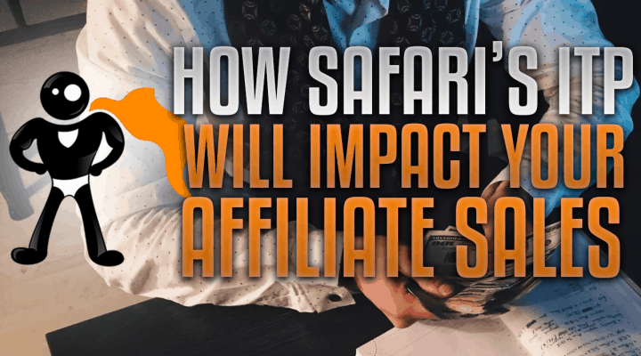 How Safari's ITP Will Impact Your Affiliate Sales