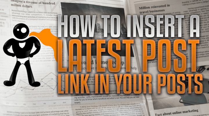 How To Insert A Latest Post Link In Your Blog Posts