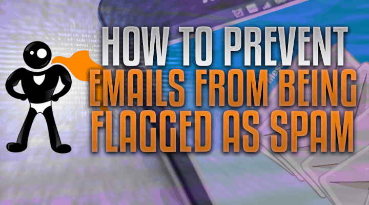 How To Prevent Emails From Being Flagged As Spam