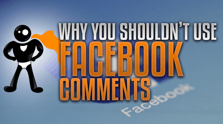 Why You Shouldn't Use Facebook Comments On your Site