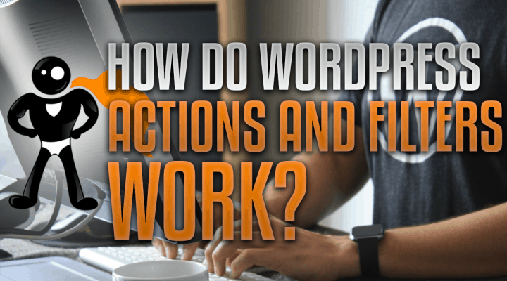 How Do WordPress Actions And Filters Work